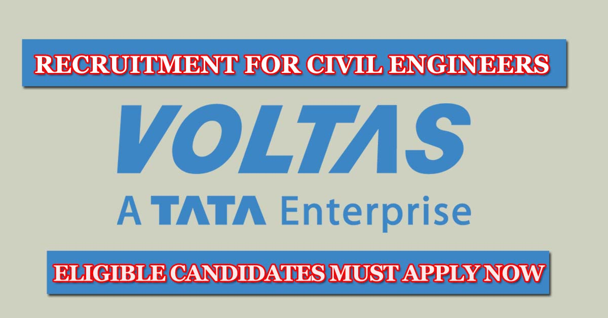 Voltas Limited Recruitment For Civil Engineers