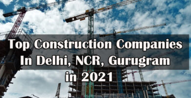 Top Construction Companies in Delhi, NCR, Gurugram Region